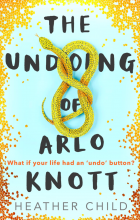 The Undoing of Arlo Knott by Heather Child