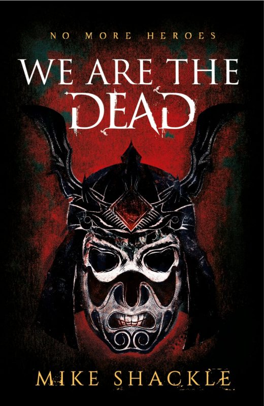 We are the Dead by Mike Shackle